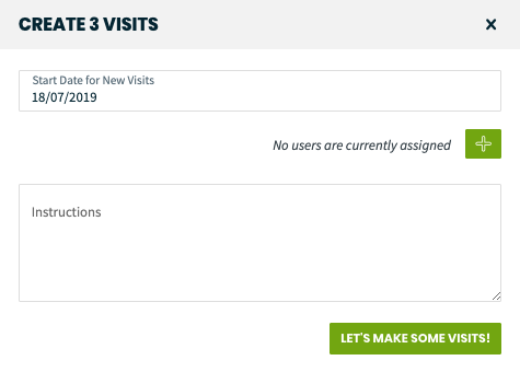 pop-up to create three new visits. Asks for the date and to assign a user