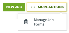 more actions menu on the job page with an option to manage job forms