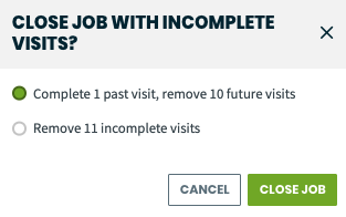 pop-up to close job with incomplete visits