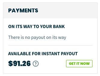 payments card from the dashboard that shows a balance available for an instant payout