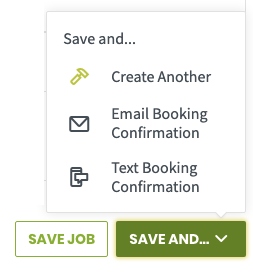save and menu with options to save and create another job, or send a booking confirmation by email or text